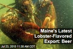 Maine's Latest Lobster-Flavored Export: Beer