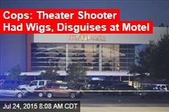 Cops: Theater Shooter Had Wigs, Disguises at Motel