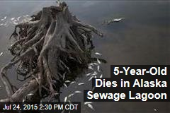 5-Year-Old Dies in Alaska Sewage Lagoon