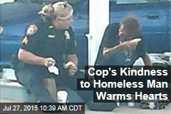Cop's Kindness to Homeless Man Warms Hearts