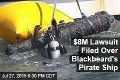 $8M Lawsuit Filed Over Blackbeard's Pirate Ship