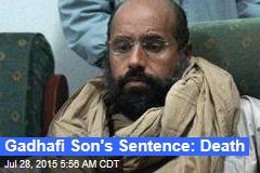 Gadhafi Son's Sentence: Death