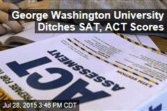George Washington University Ditches SAT, ACT Scores