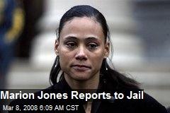 Marion Jones Reports to Jail