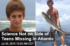 Science Not on Side of Teens Missing in Atlantic