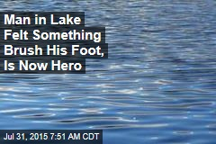 Man in Lake Felt Something Brush His Foot, Is Now Hero
