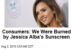 Consumers: We Were Burned By Jessica Alba's Sunscreen