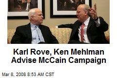 Karl Rove, Ken Mehlman Advise McCain Campaign