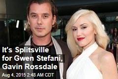 It's Splitsville for Gwen Stefani, Gavin Rossdale