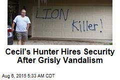 Cecil's Hunter Hires Security After Grisly Vandalism