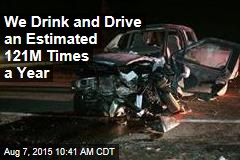 We Drive Drunk an Estimated 121M Times a Year