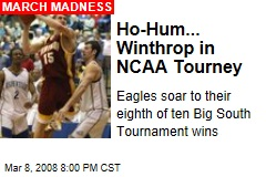 Ho-Hum... Winthrop in NCAA Tourney