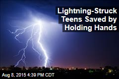 Lightning-Struck Teens Saved by Holding Hands