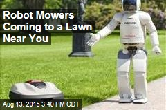 Robot Mowers Coming to a Lawn Near You