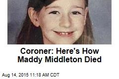 Coroner: Here's How Maddy Middleton Died