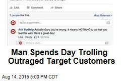 Man Spends Day Trolling Outraged Target Customers