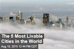 The 5 Most Livable Cities in the World