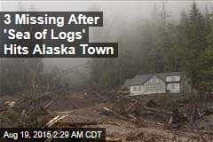 3 Missing After 'Sea of Logs' Hits Alaska Town