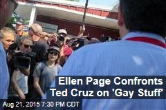Ellen Page Confronts Ted Cruz on 'Gay Stuff'