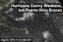 Hurricane Danny Weakens, but Puerto Rico Braces