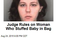Woman Accused of Stuffing Baby in Bag to Face Trial