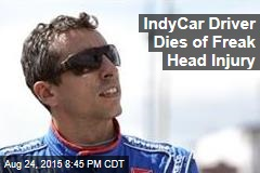 IndyCar driver Dies of Freak Head Injury