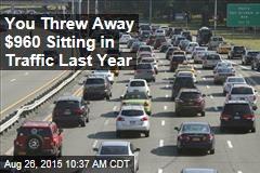 You Threw Away $960 Sitting in Traffic Last Year
