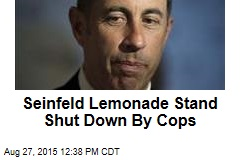 Seinfeld Lemonade Stand Shut Down By Cops
