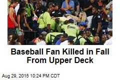 Baseball Fan Killed in Fall From Upper Deck