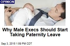 Why Male Execs Should Start Taking Paternity Leave