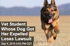 Vet Student Whose Dog Got Her Expelled Loses Lawsuit