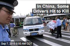 In China, Some Drivers Hit to Kill
