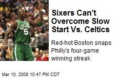 Sixers Can't Overcome Slow Start Vs. Celtics