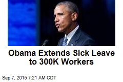 Obama Extends Sick Leave to 300K Workers