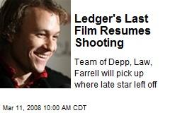 Ledger's Last Film Resumes Shooting