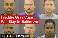 Freddie Gray Case Will Stay in Baltimore
