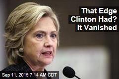 That Edge Clinton Had? It Vanished