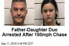 Father-Daughter Duo Arrested After 150mph Chase