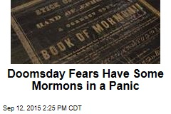 Doomsday Fears Have Some Mormons in a Panic