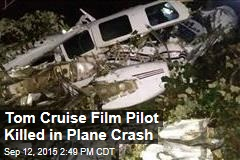 Tom Cruise Film Pilot Killed in Plane Crash