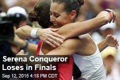 Serena Conqueror Loses in Finals