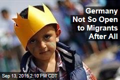 Germany Not So Open to Migrants After All