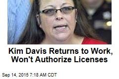 Kim Davis Returns to Work, Won't Authorize Licenses