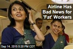 Airline to 'Fat' Cabin Workers: You're Grounded