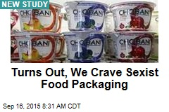 Turns Out, We Crave Sexist Food Packaging
