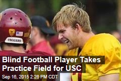 Blind Football Player Takes Practice Field for USC