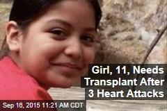Girl, 11, Needs Transplant After 3 Heart Attacks
