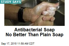 Antibacterial Soap No Better Than Plain Soap