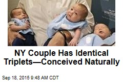 NY Couple Has Identical Triplets—Conceived Naturally