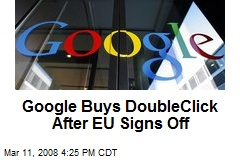 Google Buys DoubleClick After EU Signs Off
